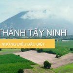 S Việt Nam Toà Thánh Tây Ninh và những điều đặc biệt